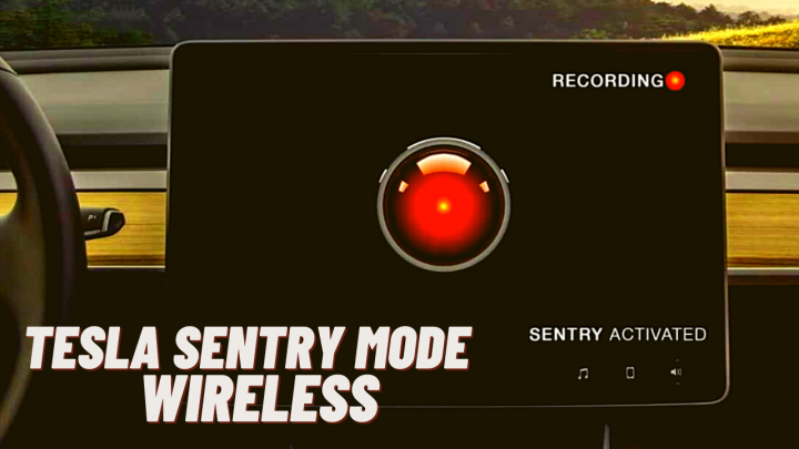 Tesla Sentry Mode Wireless – Everything You Should Know